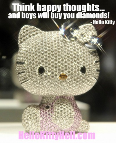 Hello Kitty diamonds quote think happy thoughts and boys will buy you diamonds!